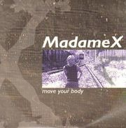 Madame-X - Move Your Body