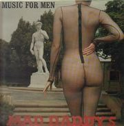 Mad Daddys - Music For Men