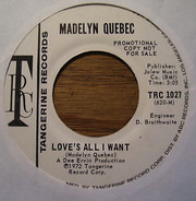 Madelyn Quebec - Love's All I Want