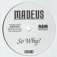 Madeus - So Why