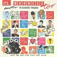 Madness - It's... Madness Too: Another 16 Classic Tracks