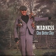 Madness - One Better Day
