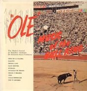 Madrid Festival de Matadors Orchestra - Ole, Music of The Bull Ring