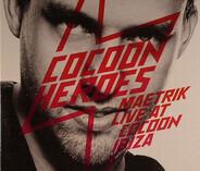 Maetrik - Cocoon Heroes - Maetrik Live At Cocoon Ibiza