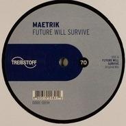 Maetrik - FUTURE WILL SURVIVE