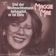 Maggie Mae - Und Der Weihnachtsmann Behauptet, Er Ist Elvis