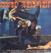 Maggotron - The Invasion Will Not Be Televised (Cos We Don't Have a Video)