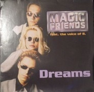 Magic Friends Feat. The Voice Of B. - Dreams