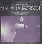 Mahalia Jackson - I Sing Because I'm Happy - Volume 1