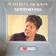 Mahalia Jackson - Newport 1958