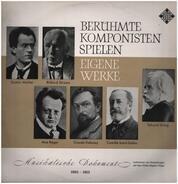 Mahler, Strauss, Reger a.o. - Berühmte Komponisten spielen eigene Werke