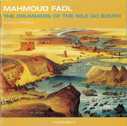 Mahmoud Fadl - The Drummers Of The Nile Go South