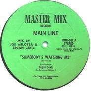 Main Line - Somebody's Watching Me