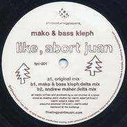 Mako & Bass Kleph - Like, Abort Juan
