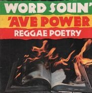 Malachi Smith, Breeze, Navvie Nabbie a.o. - Word Soun' 'Ave Power - Reggae Poetry