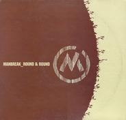 Manbreak - Round & Round