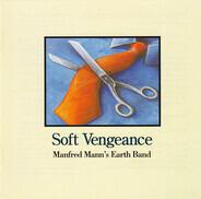 Manfred Mann's Earth Band - Soft Vengeance