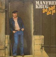 Manfred Krug - Da Bist du Ja