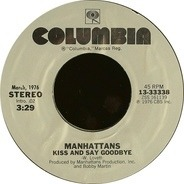 Manhattans - Kiss And Say Goodbye / Hurt