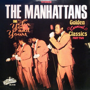 Manhattans - Sing For You And Yours