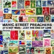 Manic Street Preachers - It's Not War -Just the End Of Love