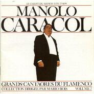 Manolo Caracol - Grands Cantaores Du Flamenco - Volume 7