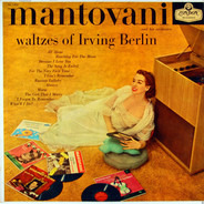 Mantovani And His Orchestra - Waltzes Of Irving Berlin