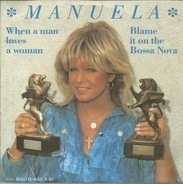 Manuela - When A Man Loves A Woman / Blame It On The Bossa Nova