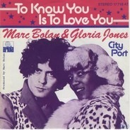 Marc Bolan & Gloria Jones - To Know You Is To Love You