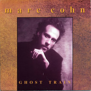 Marc Cohn - Ghost Train