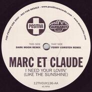 Marc Et Claude - I Need Your Lovin' (Like The Sunshine)