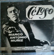 Marco Antonio Muñiz - Celoso