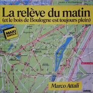 Marco Attali - La Relève Du Matin (Et Le Bois De Boulogne Est Toujours Plein)