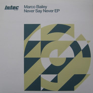 Marco Bailey - Never Say Never EP