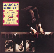 Marcus Roberts - Alone with Three Giants