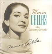 Maria Callas - The Incomparable