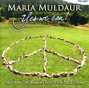 Maria Muldaur , Women's Voices For Peace Choir - Yes We Can!