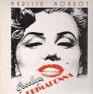 Marilyn Monroe - Goodbye Primadonna