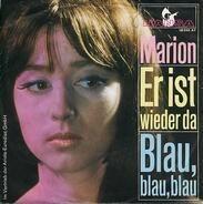 Marion - Er Ist Wieder Da / Blau, Blau, Blau