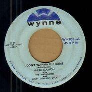 Mark Damon - I Don't Wanna Go Home / Party Crashers