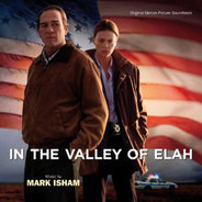 Mark Isham - In The Valley Of Elah (Original Motion Picture Soundtrack)