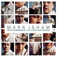 Mark Isham - Miles Remembered: The Silent Way Project