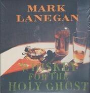 Mark Lanegan - Whiskey for the Holy Ghost