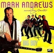 Mark Andrews And The Gents - Big Boy