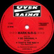 Mark N-R-G - Thats the way / Be original