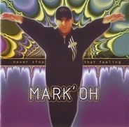 Mark' Oh - Never Stop That Feeling