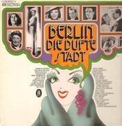 Marlene Dietrich, Paul Lincke... - Berlin Die Dufte Stadt