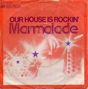 Marmalade, The Marmalade - Our House Is Rockin' / Hallelujah Freedom Blues