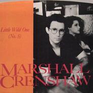 Marshall Crenshaw - Little Wild One (No. 5) / Like A Vague Memory
