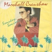 Marshall Crenshaw - Someday, Someway / The Usual Thing